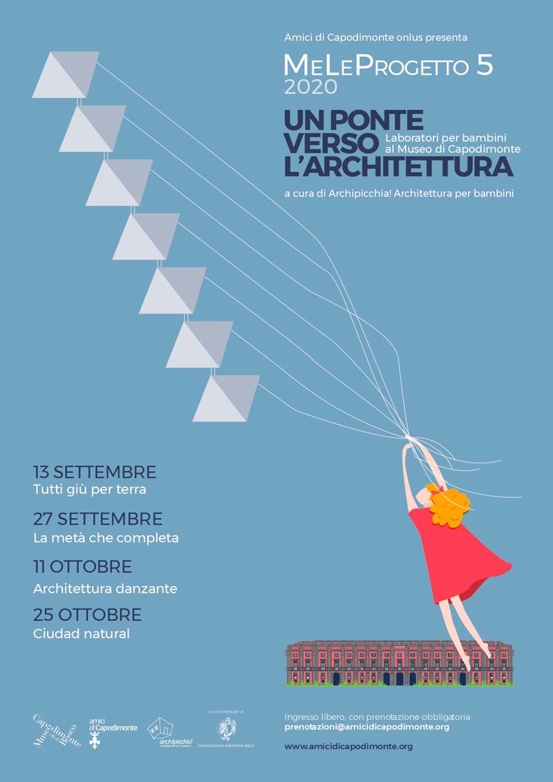 <strong>MeLe PROGETTO 5<br/>UN PONTE VERSO L'ARCHITETTURA<br/>Laboratorio di architettura per bambini</strong><br/><h2>iniziativa promossa da Amici di Capodimonte onlus a cura di Archipicchia! Architettura per bambini<h2></p><h3>gennaio/ottobre 2020</p>Real Bosco di Capodimonte – Area Picnic</h3>