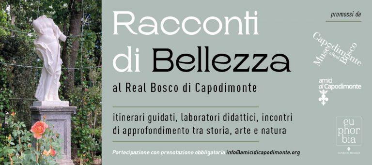 Read more about the article <strong>RACCONTI DI BELLEZZA</strong></p><h3>Sabato 30 ottobre 2021 ore 10.00<br/>Museo e Real Bosco di Capodimonte</h3></p><strong><h2>Passeggiata al Real Bosco di Capodimonte</strong></p>promossa dall'Associazione <strong>Amici di Capodimonte Ets</strong> e da <strong>Euphorbia Srl</strong>, che mettono a disposizione loro risorse e competenze per una speciale visita guidata che mette insieme storia, arte e botanica.</p><h2>a cura di <strong>Salvatore Terrano</strong>, botanico<br/>e <strong>Alessia Attanasio</strong>, storica dell'arte</h2>