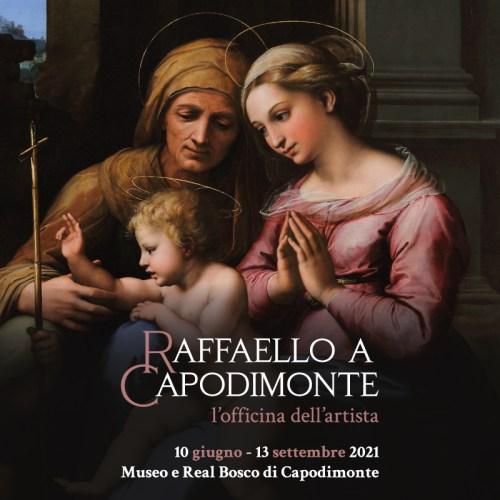 <br/><strong>RAFFAELLO A CAPODIMONTE<br/>l'officina dell'artista</strong><br/><br/><h3>10 giugno/13 settembre 2021<br/>Museo e Real Bosco di Capodimonte<br/></h3>a cura di Angela Cerasuolo e Andrea Zezza<br/>coordinamento indagini diagnostiche Marco Cardinali<br/><h3><br/>(8.30-19.30 ultimo ingresso 18.30)</h3></p>